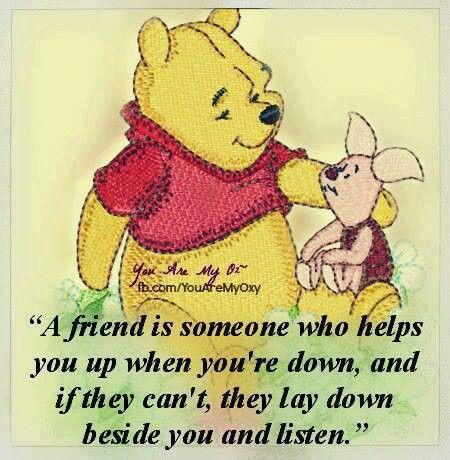 A friend...Winnie the Pooh