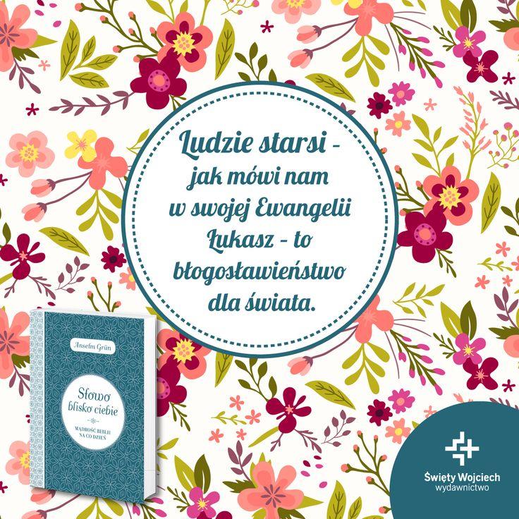 Słowo blisko ciebie. Mądrość Biblii na co dzień - o. Anselm Grün OSB
