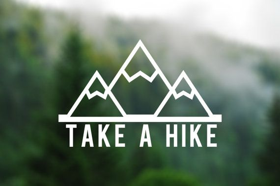 DECAL [Take A Hike] Vinyl Decal, Car Window Decal, Laptop Decal, Laptop Sticker, Water Bottle Decal, Phone Decal, Bumper Sticker, Car Decal