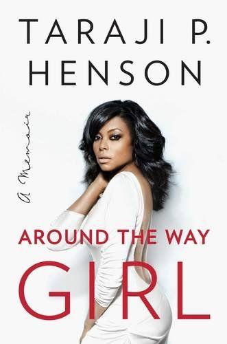 Around the Way Girl: A Memoir by Taraji P. Henson https://www.amazon.com/dp/1501125990/ref=cm_sw_r_pi_dp_x_aGg.xbNYZJTX6
