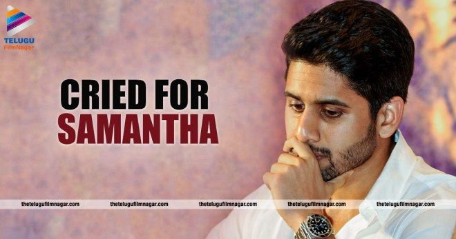 Chaitu Cried for Sam,Chaitanya and samantha latest news,Chaitanya and samantha ,