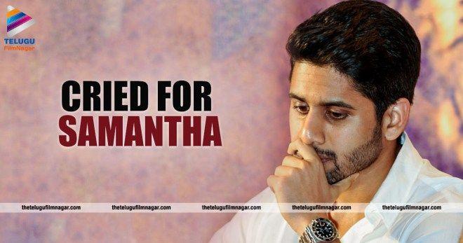 Chaitu Cried for Sam,Chaitanya and samantha latest news,Chaitanya and samantha ,