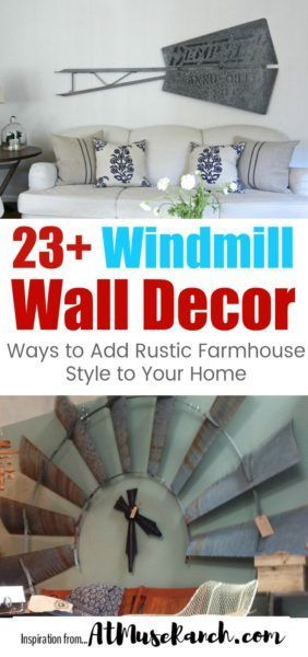 Windmill Wall Decor - Windmill wall decor is just one small part of the farmhouse style of decorating popularized by Joanna Gaines of Fixer Upper fame. If you're looking for some ideas for your own home, you're in luck.
