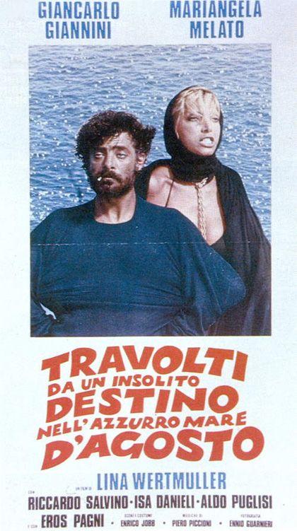 Swept Away (Italian: Travolti da un insolito destino nell'azzurro mare d'agosto) 1974 directed by Lina Wertmüller and starring Giancarlo Giannini and Mariangela Melato.