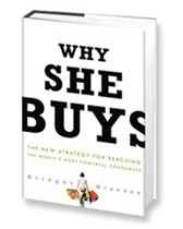 Why She Buys: The New Strategy for Reaching the World's Most Powerful Consumers (by Bridget Brennan)