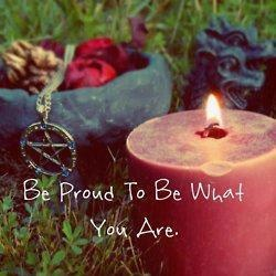 Be Proud to Be What You Are - Pagan Pride!