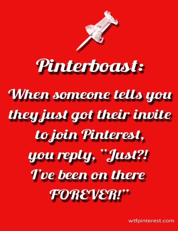 Yeah, I've Pinterboasted. But I can't help it because Pinterest is the coolest site! <3!