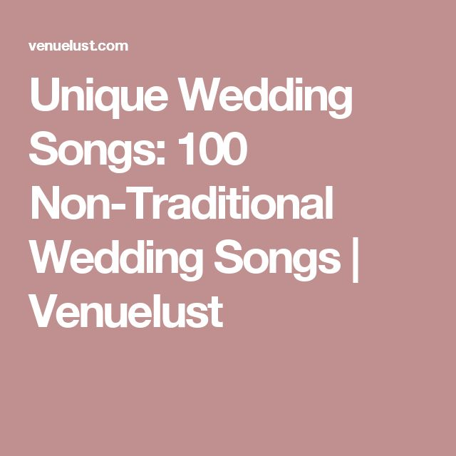 Unique Wedding Songs: 100 Non-Traditional Wedding Songs | Venuelust