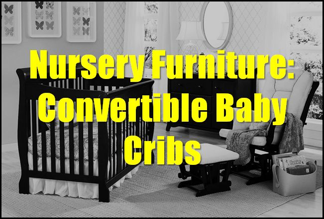 Get inspiration from these practical convertible baby cribs.