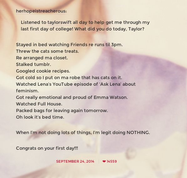 And manages to literally list every small thing she's done on any given day, and still be ridiculously cute. | Taylor Swift's Comments To Her Fans On Tumblr Are Just Perfect @sydneynoelle25