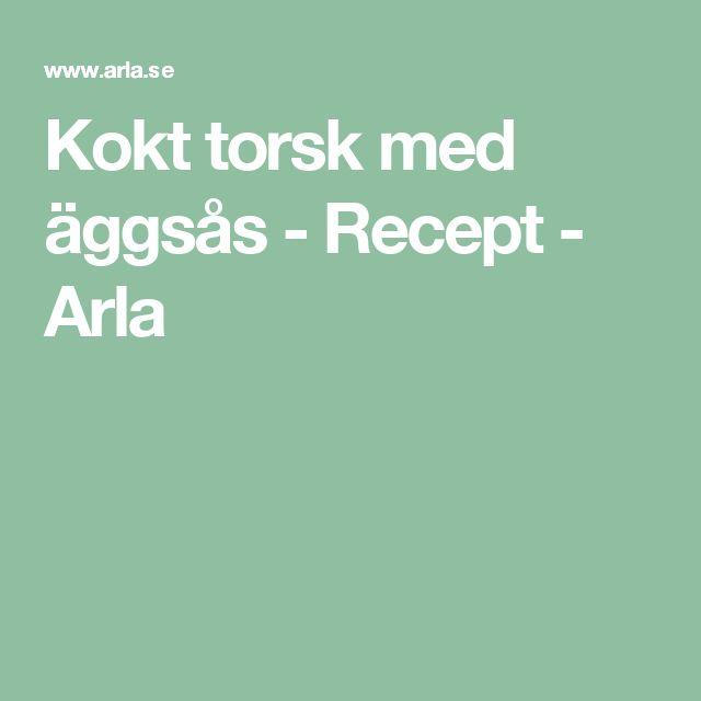Kokt torsk med äggsås - Recept - Arla