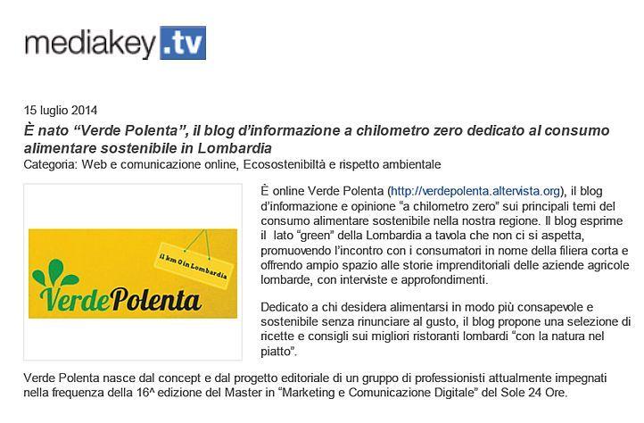 Media Key, uno dei portali di marketing e comunicazione più letti, ci ha dedicato questa news per annunciare la nascita del nostro blog, Verde Polenta: http://www.mediakey.tv/index.php?id=leggi-news&tx_ttnews%5Btt_news%5D=45203&cHash=b901401ae6354603f71db1799acda0ba