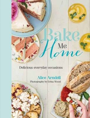Bake Me Home: Delicious Everyday Occasions - 96601