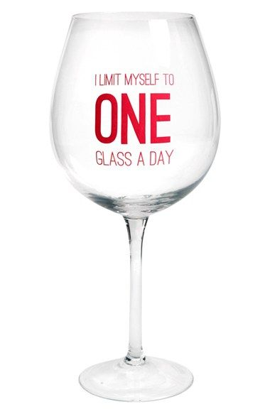 I need this more than ever. DCI 'I Limit Myself to One Glass a Day' Extra-Large Novelty Wine Glass available at #Nordstrom