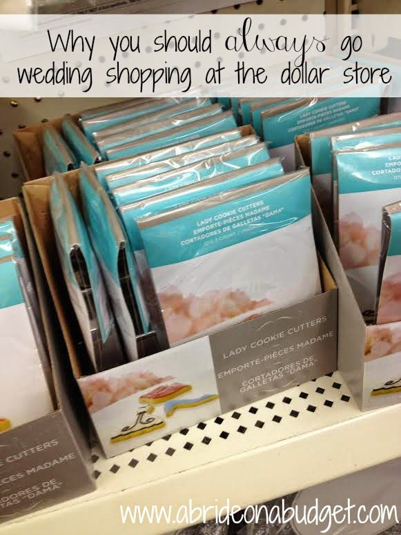A Bride On A Budget: Why You Should Always Go Wedding Shopping At The Dollar Store