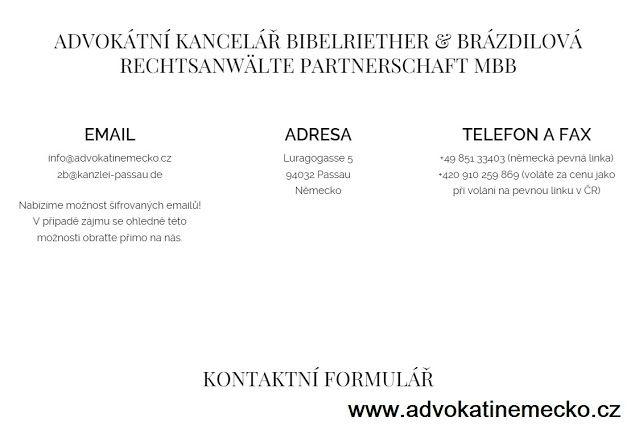 ADVOKÁTNÍ KANCELÁŘ  BIBELRIETHER & BRÁZDILOVÁ  RECHTSANWÄLTE PARTNERSCHAFT MBB  http://advokatinemecko.cz/kontakt