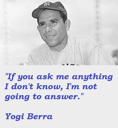 Yogi Berra Quotes and Sayings, famous, wise