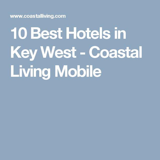 10 Best Hotels in Key West - Coastal Living Mobile