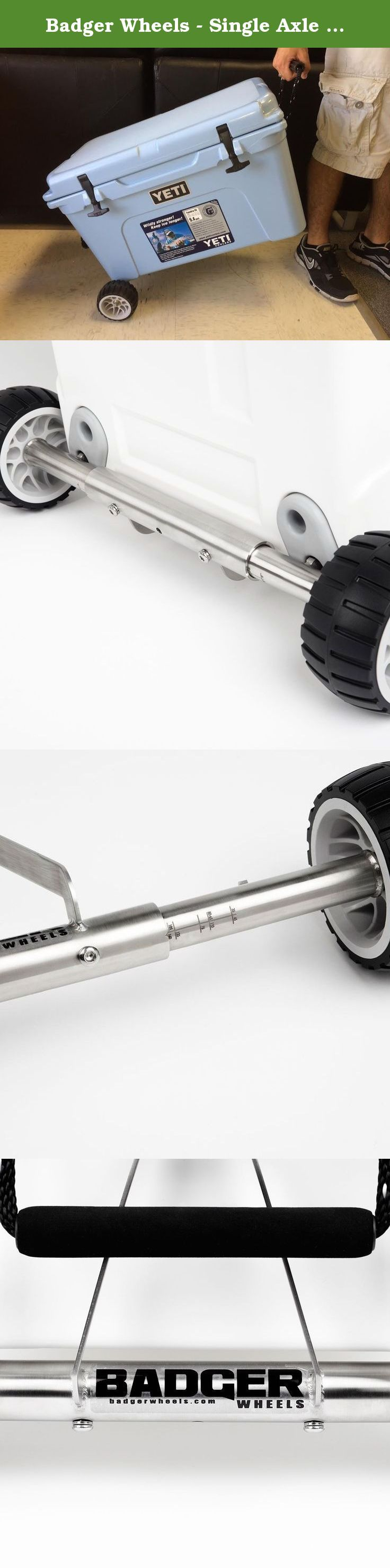 Badger Wheels - Single Axle for Yeti Tundra 35-160. Badger WheelsTM (patent pending) for YETI® Tundra coolers. Designed to match the rugged durability of your YETI® cooler. Now you can protect your catch and your back at the same time. Badger WheelsTM for YETI® allows you to easily transport your YETI® Tundra to and from the boat, in and out of the field, or back and forth when tailgating. COOLER IS NOT INCLUDED.