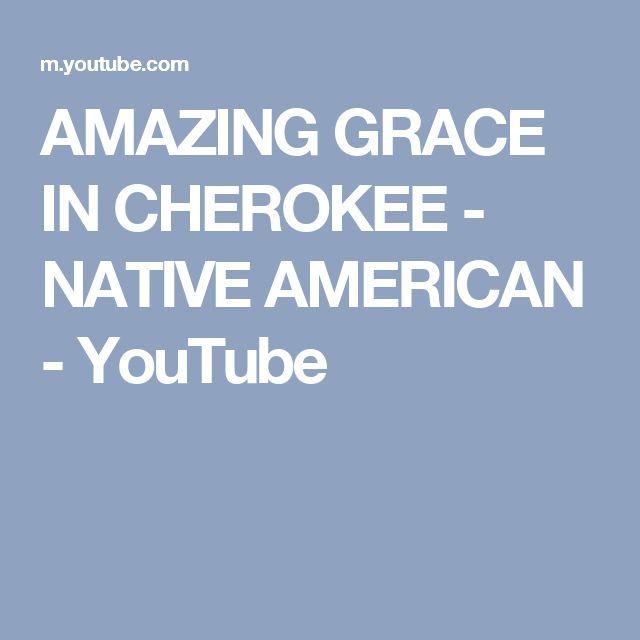 AMAZING GRACE IN CHEROKEE - NATIVE AMERICAN - YouTube