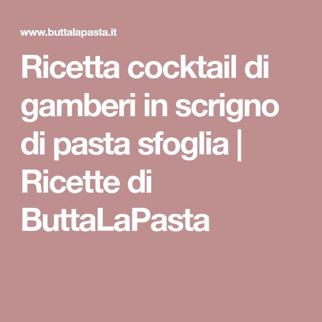 Ricetta cocktail di gamberi in scrigno di pasta sfoglia   Ricette di ButtaLaPasta