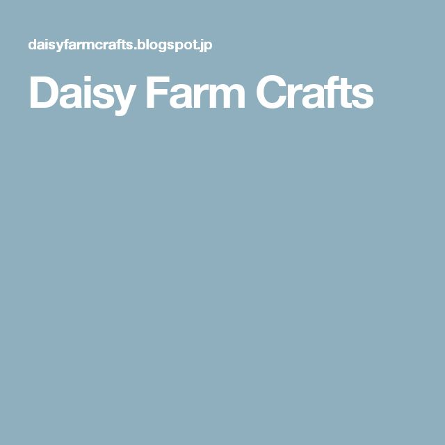 Daisy Farm Crafts
