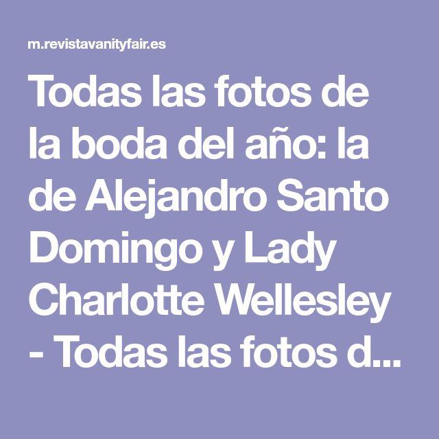 Todas las fotos de la boda del año: la de Alejandro Santo Domingo y Lady Charlotte Wellesley - Todas las fotos de la boda del año: la de Alejandro Santo Domingo y Lady Charlotte Wellesley  | Galería de fotos 79 de 86 | Vanity Fair