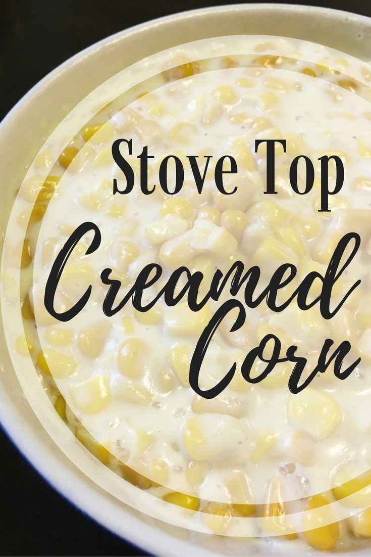Stove Top Creamed Corn- Easy and Quick Recipe! Seriously tasted just like Rudy's Creamed Corn!