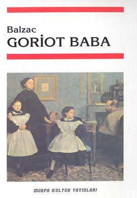 goriot baba - honore de balzac honor de balzac - morpa kultur yayinlari http://www.idefix.com/kitap/goriot-baba-honore-de-balzac-honor-de-balzac-/tanim.asp