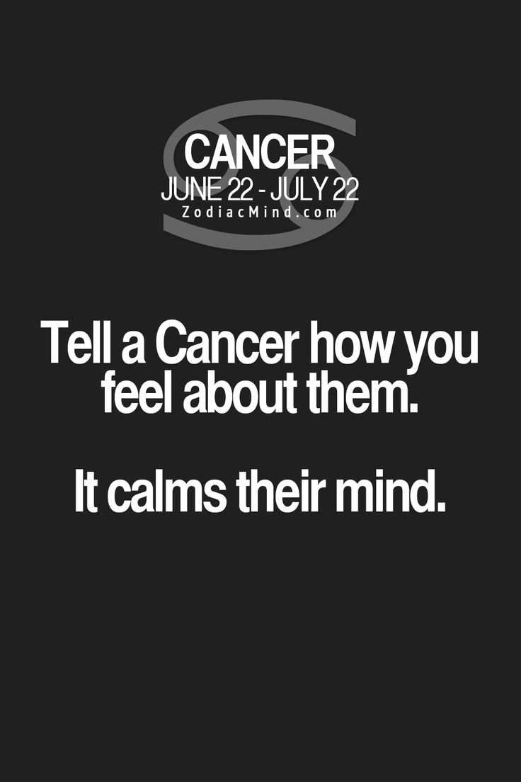 "Fun facts about your sign here:  ""Tell a Cancer how you feel about them.  It calms their mind."""