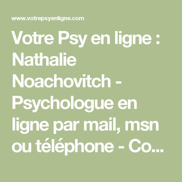 Votre Psy en ligne : Nathalie Noachovitch - Psychologue en ligne par mail, msn ou téléphone - Consultation de psychothérapie en ligne - Pourquoi et comment exprimer ses émotions ?