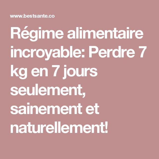 Régime alimentaire incroyable: Perdre 7 kg en 7 jours seulement, sainement et naturellement!
