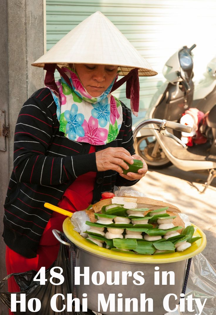 48 hours in Ho Chi Minh City-- What you should know before you go to Vietnam: