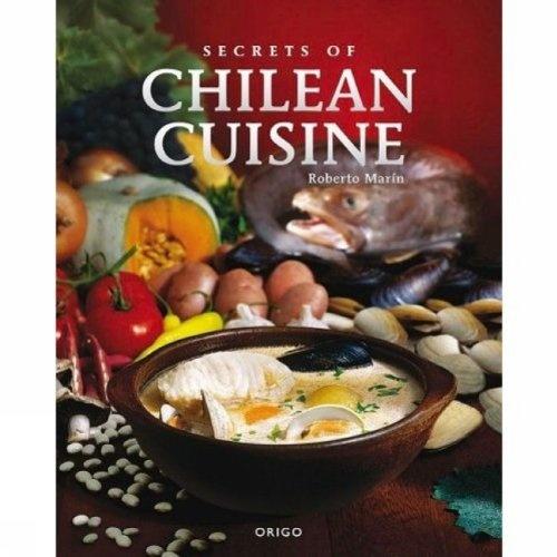 Secrets of Chilean Cuisine by Roberto Marin