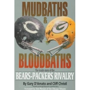 Mudbaths & Bloodbaths: The Inside Story of the Bears-Packers Rivalry    told from an unbiased point of view.  A great read before Thursday's game.  Go Bears!!
