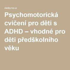 Psychomotorická cvičení pro děti s ADHD – vhodné pro děti předškolního věku