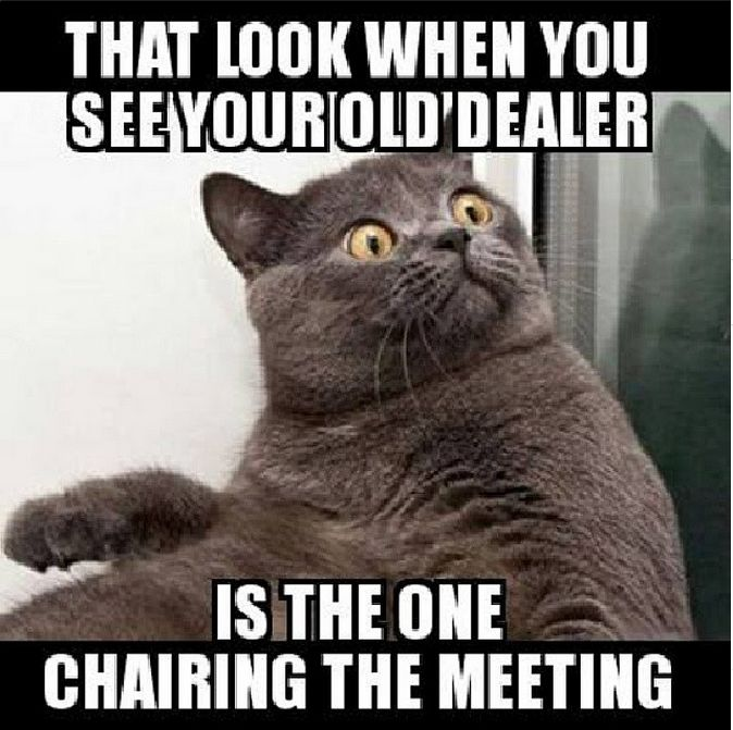 when you show up and your old dealer is the one chairing the meeting