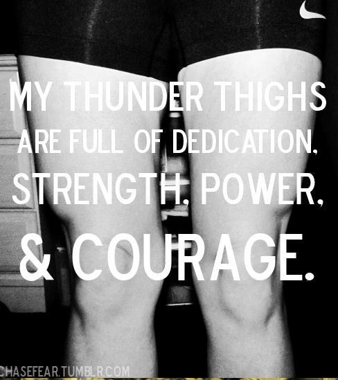 Thunder Thighs- FULL of strength & power.