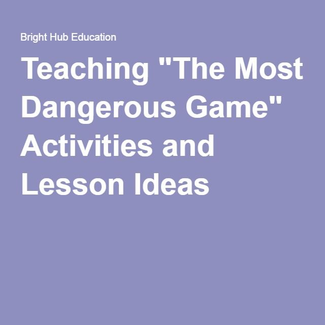 """Teaching """"The Most Dangerous Game"""" Activities and Lesson Ideas"""