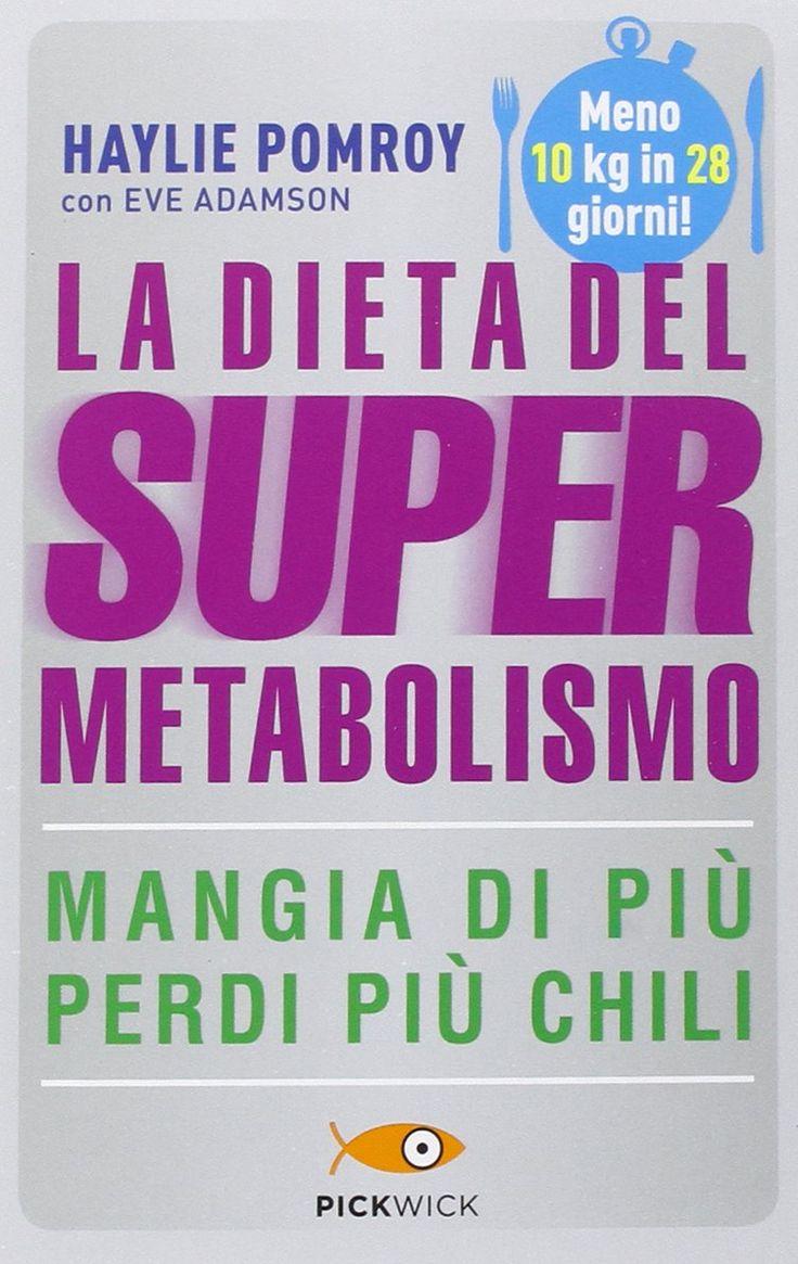 Dieta del Supermetabolismo: meno 10 kg in soli 28 giorni