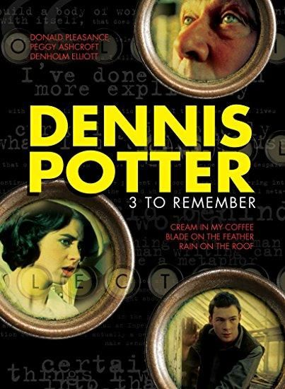 Donald Pleasence & Tom Conti & Gavin Millar & Richard Loncraine-Dennis Potter - 3 to Remember