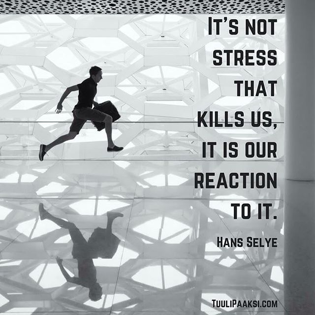 It's not #stress that kills us, it is our #reaction to it. Hans Selye #stressmanagement #quote