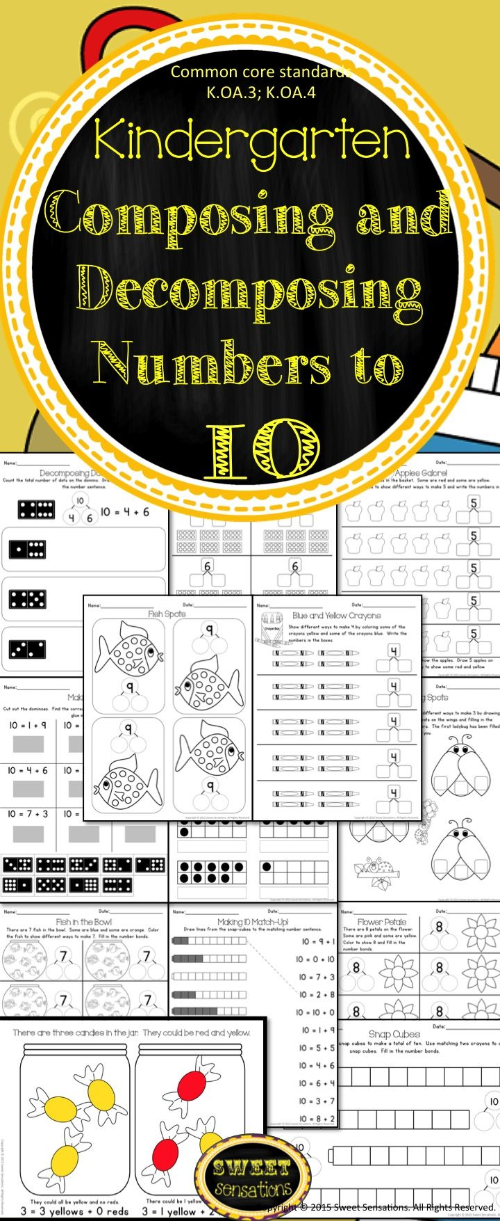 Tons of practice for decomposing numbers less than or equal to 10 and finding the number that makes 10 when added to a given number. Common Core standards: K.OA.3; K.OA.4