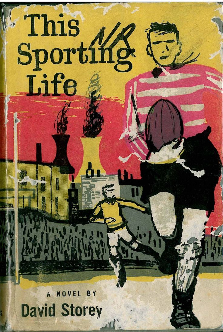 This Sporting Life By David Storey This Paper Examines How Masculine  Identifications Are Constructed Through Sport