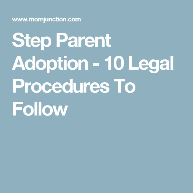Step Parent Adoption - 10 Legal Procedures To Follow