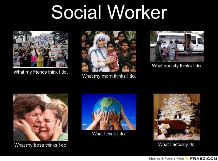 fdd88daf4a6e517f3e52e9f2cb146071 social worker quotes social workers 54 best social work psychology images on pinterest social,Social Work Meme