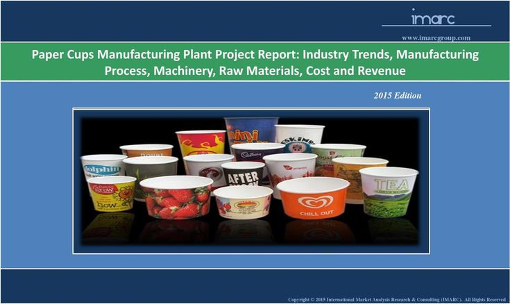 Paper Cups Market - Global Industry Analysis, Trends - manufacturing project report