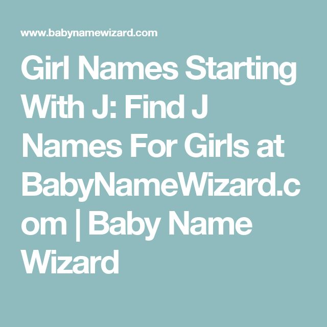Girl Names Starting With J Find For Girls At BabyNameWizard