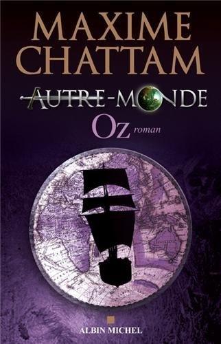 Autre monde, Tome 5 : Oz de Maxime Chattam, http://www.amazon.fr/dp/2226244336/ref=cm_sw_r_pi_dp_dcTMqb11RVQWD