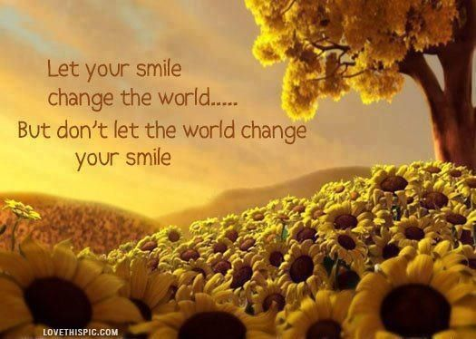 your smile life quotes quotes positive quotes quote flowers smile life